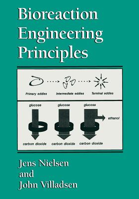 Bioreaction Engineering Principles - Nielsen, Jens, and Villadsen, John