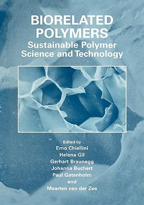 Biorelated Polymers - Chiellini, Emo (Editor), and Gil, Helena (Editor), and Braunegg, Gerhart (Editor)