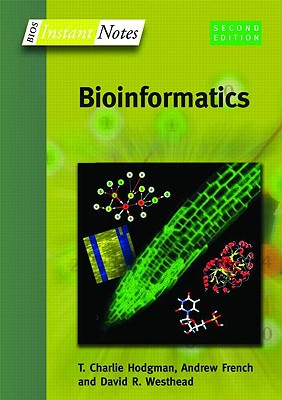 BIOS Instant Notes in Bioinformatics - Westhead, David, and Parish, Howard, and Twyman, Richard