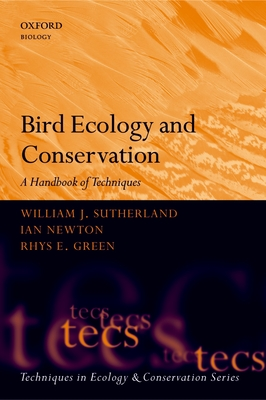 Bird Ecology and Conservation: A Handbook of Techniques - Sutherland, William J