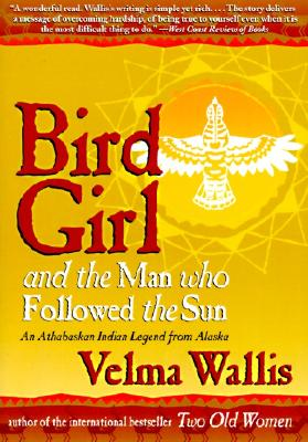 Bird Girl and the Man Who Followed the Sun - Wallis, Velma