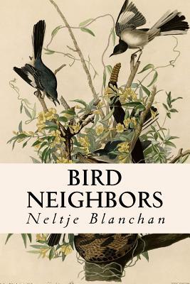 Bird Neighbors - Blanchan, Neltje
