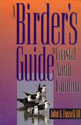 Birder's Guide to Coastal North Carolina - Fussell, John O