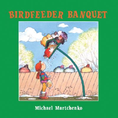 Birdfeeder Banquet - Martchenko, Michael