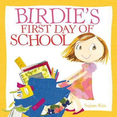 Birdie's First Day of School - Rim, Sujean