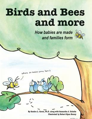 Birds and Bees and More Paperback - Caron, Sandra, and Schulte, Samantha