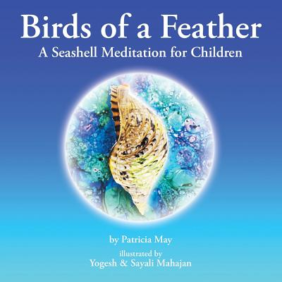 Birds of a Feather: A Seashell Meditation for Children - May, Patricia
