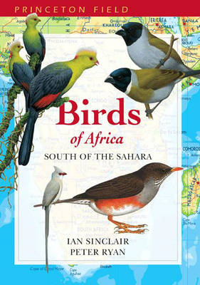Birds of Africa South of the Sahara - Sinclair, J C, and Sinclair, Ian, and Ryan, Peter, PhD