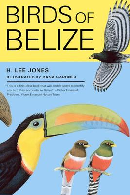 Birds of Belize - Jones, H Lee
