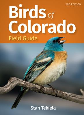Birds of Colorado Field Guide - Tekiela, Stan