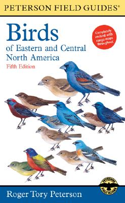 Birds of Eastern and Central North America - Peterson, Roger Tory, and Peterson, Virginia Marie (Editor)