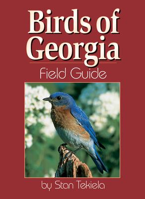 Birds of Georgia Field Guide - Tekiela, Stan