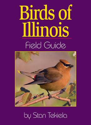 Birds of Illinois Field Guide - Tekiela, Stan