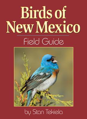 Birds of New Mexico Field Guide - Tekiela, Stan