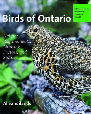 Birds of Ontario: Habitat Requirements, Limiting Factors and Status - Sandilands, Al
