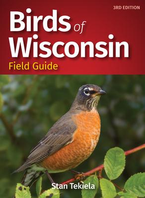 Birds of Wisconsin Field Guide - Tekiela, Stan