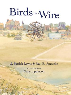 Birds on a Wire: A Renga 'Round Town - Lewis, J Patrick