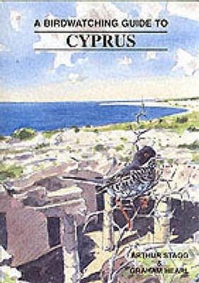 Birdwatching Guide to Cyprus - Stagg, Arthur, and Hearl, Graham