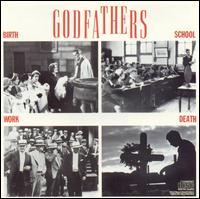 Birth, School, Work, Death - The Godfathers