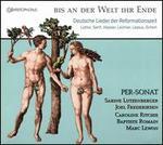 Bis an der Weld ihr Ende: Deutsche Lieder der Reformationszeit