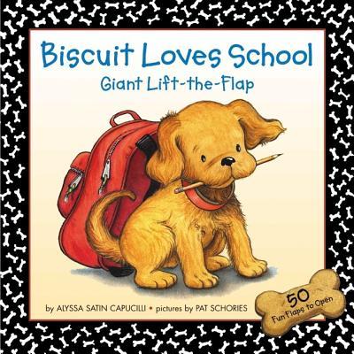 Biscuit Loves School Giant Lift-The-Flap - Capucilli, Alyssa Satin