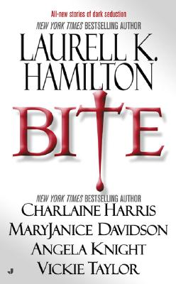 Bite - Hamilton, Laurell K, and Harris, Charlaine, and Davidson, MaryJanice