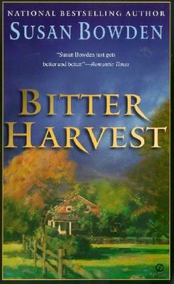Bitter Harvest - Bowden, Susan