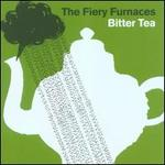 Bitter Tea - The Fiery Furnaces