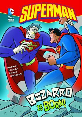 Bizarro Is Born! - Simonson, Louise