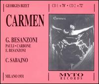 Bizet: Carmen - Gabriella Besanzoni (mezzo-soprano); Maria Carbone (soprano); Piero Pauli (tenor); Tamara Beltacchi (soprano); La Scala Theater Chorus (choir, chorus); La Scala Theater Professori d'Orchestra; Carlo Sabajno (conductor)