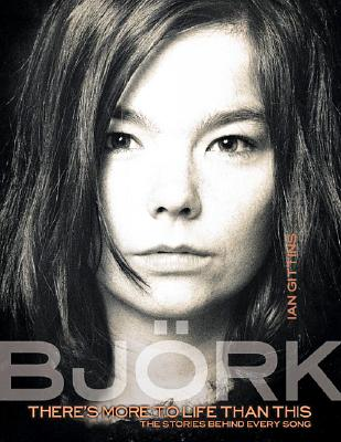 Bjork: There's More to Life Than This - Gittins, Ian