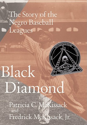 Black Diamond: The Story of the Negro Baseball Leagues - McKissack, Patricia C, and McKissack, Fredrick, Jr.