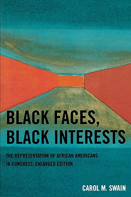 Black Faces, Black Interests: The Representation of African Americans in Congress (Enlarged) - Swain, Carol M
