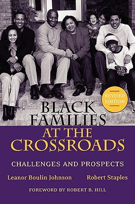 Black Families at the Crossroads: Challenges and Prospects - Johnson, Leanor Boulin, and Staples, Robert