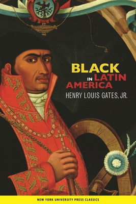 Black in Latin America - Jr, Henry Louis Gates
