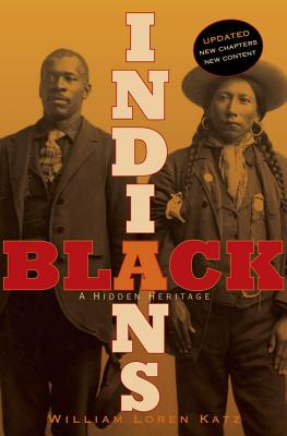 Black Indians: A Hidden Heritage - Katz, William Loren