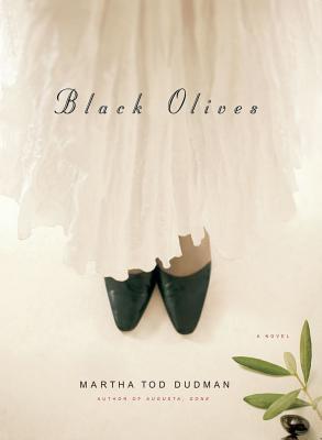 Black Olives - Dudman, Martha Tod
