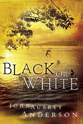 Black or White - Anderson, John Aubrey