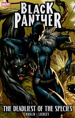 Black Panther: The Deadliest Of The Species - Hudlin, Reginald (Text by)