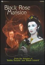 Black Rose Mansion - Kinji Fukasaku
