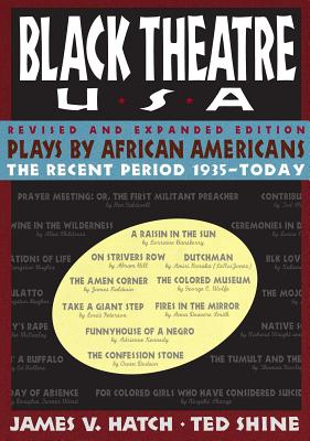 Black Theatre USA: Plays by African Americans - Hatch, James Vernon (Editor), and Shine, Ted (Editor)
