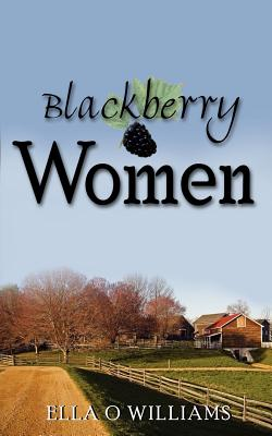 Blackberry Women - Williams, Ella O