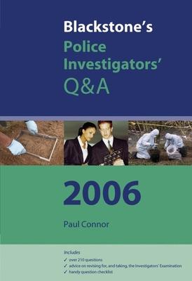 Blackstone's Police Investigators' Q&A 2006 - Connor, Paul