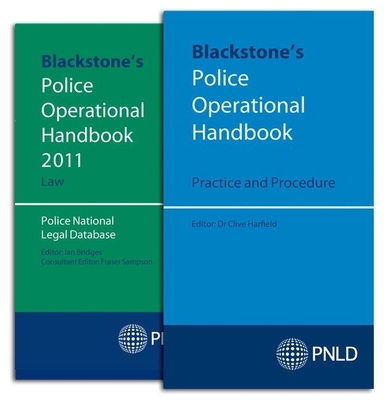 Blackstone's Police Operational Handbook: Law & Practice and Procedure Pack 2011 - Police National Legal Database (Editor), and Harfield, Clive (Editor)