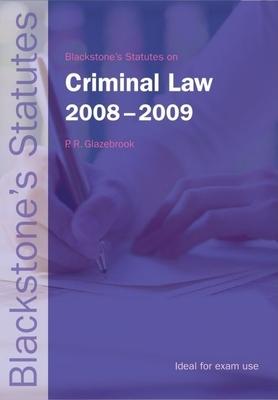 Blackstone's Statutes on Criminal Law - Glazebrook, P R (Editor)