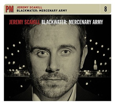 Blackwater: Mercenary Army - Scahill, Jeremy