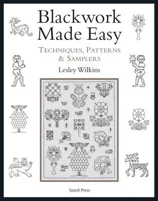 Blackwork Made Easy: Techniques, Patterns and Samplers - Wilkins, Lesley