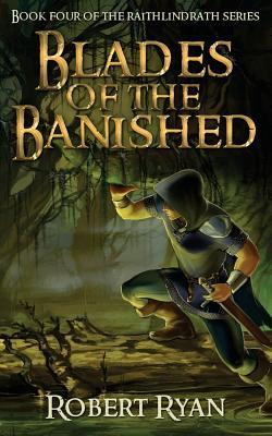 Blades of the Banished - Ryan, Robert