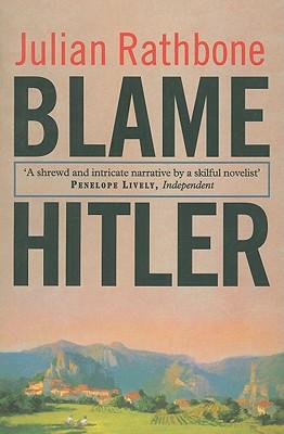 Blame Hitler - Rathbone, Julian