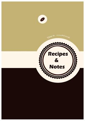Blank Cookbook: Recipes & Notes: 7x10 with 100 Pages Blank Recipe Paper for Jotting Down Your Recipes - Gomella